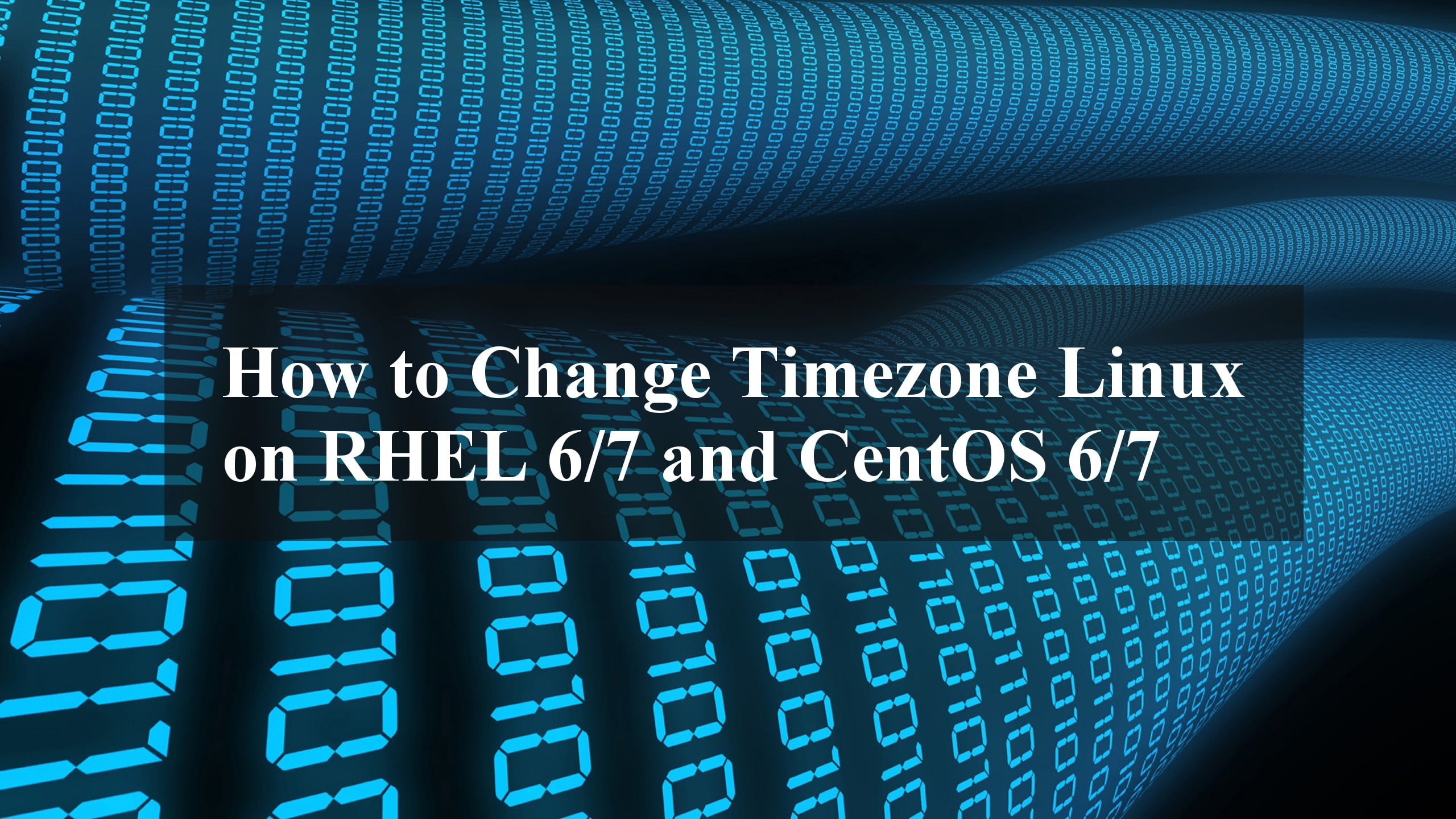 How to Change Timezone Linux on RHEL 6/7 and CentOS 6/7